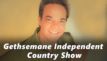 Gethsemane Independent Country Show